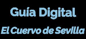 Guía Digital - El Cuervo de Sevilla